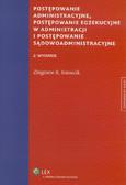 Kmiecik Zbigniew R. - Postępowanie administracyjne Postępowanie egzekucyjne w administracji i postępowanie sądowoadministracyjne