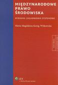 Kenig-Witkowska Maria Magdalena - Międzynarodowe prawo środowiska Wybrane zagadnienia systemowe