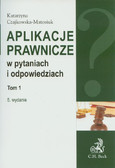 Czajkowska-Matosiuk Katarzyna - Aplikacje prawnicze w pytaniach i odpowiedziach t.1
