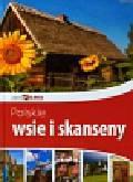 Jaskulski Marcin, Bąk Jolanta, Bronowski Jacek, Konior Dominika, Ressel Ewa - Polskie wsie i skanseny Piękna Polska