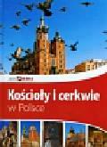 Bąk Jolanta, Bronowski Jacek, Ressel Ewa - Kościoły i cerkwie w Polsce Piękna Polska