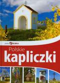 Kobojek Sławomir - Polskie kapliczki Piękna Polska