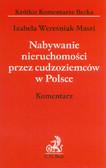 Wereśniak-Masri Izabela - Nabywanie nieruchomości przez cudzoziemców w Polsce komentarz