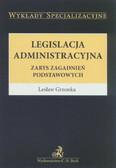Grzonka Lesław - Legislacja administracyjna. Zarys zagadnień podstawowych