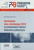 Walentynowicz Przemysław - Poradnik rachunkowości budżetowej 1/2011. Zamknięcie roku obrotowego 2010 w jednostkach sektora finansów publicznych