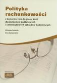 Gaździk Elżbieta, Ostapowicz Ewa - Polityka rachunkowości z komentarzem do planu kont dla jednostek budżetowych i samorządowych zakładów budżetowych