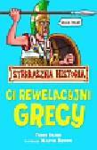 Deary Terry - Strrraszna Historia Ci rewelacyjni Grecy