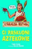 Deary Terry - Strrraszna Historia Ci paskudni Aztekowie
