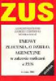 Pędzierski A., Chróścicki A., Golat M. - Umowy zlecenia, o dzieło, agencyjne w zakresie rozliczeń z ZUS w roku 2001