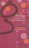 red. Budrowska Bogusława - Kobiety. Feminizm. Demokracja