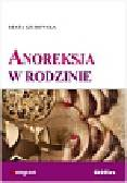 Szurowska Beata - Anoreksja w rodzinie