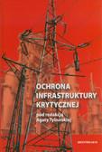 red. Tyburska Agata - Ochrona infrastruktury krytycznej