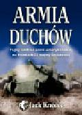 Kneece Jack - Armia duchów. Tajny oddział armii amerykańskiej na frontach II wojny światowej.