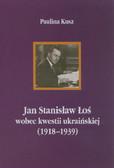Kusz Paulina - Jan Stanisław Łoś wobec kwestii ukraińskiej (1918-1939)