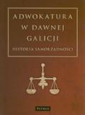 Adwokatura w dawnej Galicji Historia samorządności