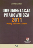 Mroczkowska Renata, Potocka-Szmoń Patrycja - Dokumentacja pracownicza 2011 wzory z komentarzem z suplementem