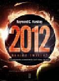 Hundley Raymond - 2012 koniec świata?. Chrześcijański przewodnik dla tych,którzy się boją