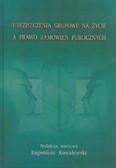 red. Kowalewski Eugeniusz - Ubezpieczenia grupowe na życie a prawo zamówień publicznych