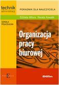 Mitura Elżbieta, Kowalik Renata - Organizacja pracy biurowej. Poradnik dla nauczyciela