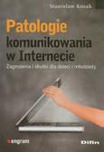 Kozak Stanisław - Patologie komunikowania w Internecie