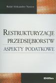 Nawrot Rafał Aleksander - Restrukturyzacje przedsiębiorstw Aspekty podatkowe