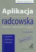 Stepaniuk Mariusz - Aplikacja radcowska. Pytania, odpowiedzi, tabele