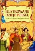 Kaliska Zofia - Ilustrowane dzieje Polski czyli wycieczka do przeszłości