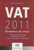 Judkowiak Katarzyna - VAT 2011. Komentarz do zmian