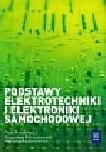 Fundowicz Piotr, Michałowski Bogusław, Radzimierski Mariusz - Podstawy elektrotechniki i elektroniki samochodowej