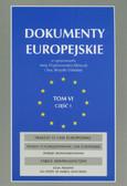 red. Przyborowska-Klimczak Anna, red. Skrzydło-Tefelska Ewa - Dokumenty europejskie. Tom VI/1