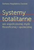 Dworak Magdalena Barbara - Systemy totalitarne we współczesnej myśli filozoficznej i społecznej