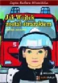 Janczarski Czesław - Jak Wojtek został strażakiem