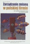 Wendt Roman - Zarządzanie zmianą w polskiej firmie. Jak w praktyce wykorzystać szansę na rozwój bez porażek