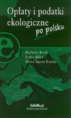 Kryk Barbara, Kłos Lidia, Łucka Irena Agata - Opłaty i podatki ekologiczne po polsku