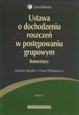 Rejdak Monika, Pietkiewicz Paweł - Ustawa o dochodzeniu roszczeń w postępowaniu grupowym Komentarz
