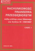 Sawicki Kazimierz (red.) - Rachunkowość finansowa przedsiębiorstw według polskiego prawa bilansowego oraz Dyrektyw UE i MSR/MSSF. Część I