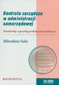 Sola Mirosław - Kontrola zarządcza w administracji samorządowej. Standardy i sposoby praktycznej realizacji