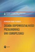 Knade-Plaskacz Agnieszka - Zasada odpowiedzialności pozaumownej Unii Europejskiej