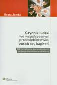 Jamka Beata - Czynnik ludzki we współczesnym przedsiębiorstwie: zasób czy kapitał?. Od zarządzania kompetencjami do zarządzania różnorodnością