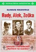 Wachowicz Barbara - Rudy Alek Zośka Gawęda o bohaterach Kamieni na szaniec