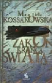Kossakowska Maja Lidia - Zakon krańca świata tom 1