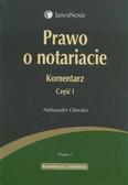Oleszko Aleksander - Prawo o notariacie Komentarz Część 1