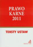 Prawo karne 2011. Teksty ustaw i rozporządzeń