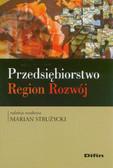 red. Strużycki Marian - Przedsiębiorstwo, region, rozwój