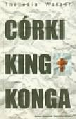 Walser Theresia - Córki King Konga