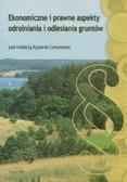 red. Cymerman Ryszard - Ekonomiczne i prawne aspekty odralniania i odlesiania gruntów
