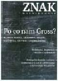 Znak 670 03/2011 Po co nam Gross?