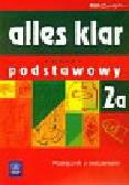 Łuniewska Krystyna, Tworek Urszula, Wąsik Zofia - Alles klar 2A Podręcznik z ćwiczeniami + 2CD. Zakres podstawowy. Liceum, technikum