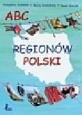Kronenberg Maciej, Sudowska Aleksandra, Mroziak Paweł - ABC regionów Polski
