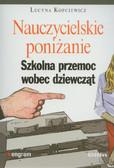 Kopciewicz Lucyna - Nauczycielskie poniżanie